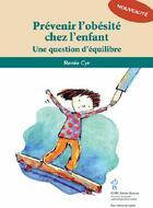 Couverture du livre « Prévenir l'obésité chez l'enfant ; une question d'équilibre » de Cyr Ren E aux éditions Sainte Justine