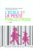 Couverture du livre « L'école et la peste publicitaire » de Hirtt/Legros aux éditions Aden Belgique