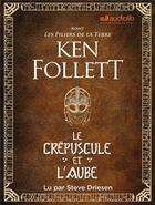 Couverture du livre « Le crepuscule et l'aube - avant les piliers de la terre - livre audio 3 cd mp3 » de Ken Follett aux éditions Audiolib