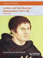 Couverture du livre « Access to History: Luther and the German Reformation 1517-55 3ed » de Randell Keith aux éditions Hodder Education Digital