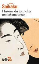 Couverture du livre « Histoire du tonnelier tombé amoureux ; histoire de Gengobei » de Saikaku Ihara aux éditions Gallimard