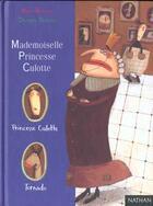 Couverture du livre « Mademoiselle Princesse Culotte » de Delphine Durand et Marie Bataille aux éditions Nathan