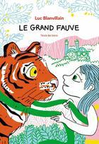 Couverture du livre « Le grand fauve » de Luc Blanvillain et Nathalie Desforges aux éditions L'ecole Des Loisirs