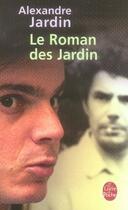 Couverture du livre « Le roman des jardin » de Alexandre Jardin aux éditions Lgf
