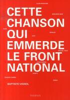 Couverture du livre « Cette chanson qui emmerde le front national » de Baptiste Vignol aux éditions Tournon