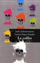 Couverture du livre « Le coffre » de Jacky Schwartzmann et Lucian-Dragos Bogdan aux éditions La Fosse Aux Ours