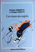 Couverture du livre « Les mauvais sujets » de Michele Corrotti et Philippe Peretti aux éditions Alain Piazzola