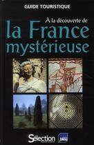 Couverture du livre « à la découverte de la France mystérieuse » de Collectif aux éditions Selection Du Reader's Digest
