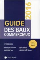 Couverture du livre « Guide des baux commerciaux ; à jour de la loi Macron (édition 2016) » de Joel Moneger aux éditions Lexisnexis