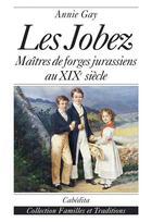 Couverture du livre « Les Jobez » de Annie Gay aux éditions Cabedita