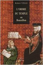 Couverture du livre « L'ordre du temple en Roussillon » de Robert Vinas aux éditions Trabucaire
