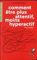 Couverture du livre « Comment être plus attentif, moins hyperactif, c'est possible ! » de Soledad Bravi et Stephane Clerget aux éditions Limonade