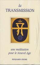 Couverture du livre « La transmission ; une méditation pour le nouvel âge » de Benhamin Creme aux éditions Partage