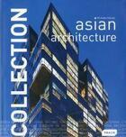 Couverture du livre « Asian architecture /francais/anglais/allemand » de Michelle Galindo aux éditions Braun