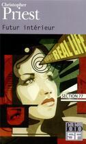 Couverture du livre « Futur interieur » de Christopher Priest aux éditions Gallimard