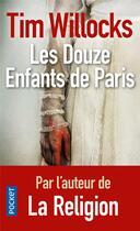Couverture du livre « Les douze enfants de Paris » de Tim Willocks aux éditions Pocket
