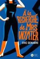 Couverture du livre « À la recherche de Mrs Wynter » de Eric Senabre aux éditions Didier Jeunesse