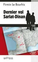 Couverture du livre « Dernier vol Dinan-Sarlat » de Firmin Le Bourhis aux éditions Palemon