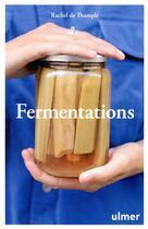 Couverture du livre « Fermentations » de Rachel De Thample aux éditions Eugen Ulmer