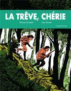 Couverture du livre « La trêve, chérie » de Isao Moutte et Thomas Gosselin aux éditions L'employe Du Moi