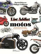 Couverture du livre « Motos, list addict » de Philippe Guillaume et Patrick Boisvert aux éditions La Martiniere