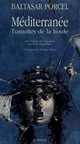 Couverture du livre « Mediterranee, tumultes de la houle » de Baltasar Porcel aux éditions Actes Sud