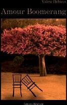 Couverture du livre « Amour boomerang » de Valerie Debieux aux éditions Benevent