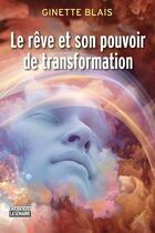 Couverture du livre « Le rêve et son pouvoir de transformation » de Ginette Blais aux éditions La Semaine
