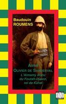 Couverture du livre « Aimé Olivier de Sanderval ; l'Almamy blanc du Foutah-Djalon, roi de Kahel » de Baudouin Roumens aux éditions La Thune