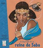 Couverture du livre « La légende de la reine de Saba » de Francoise Kerisel et Isabelle Calin aux éditions Cauris Livres