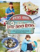 Couverture du livre « My Little French Kitchen » de Rachel Khoo aux éditions Michael Joseph