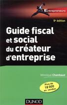 Couverture du livre « Guide fiscal et social du créateur d'entreprise (9e édition) » de Veronique Chambaud aux éditions Dunod