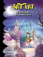 Couverture du livre « Bat Pat t.1 ; le fantôme du cimetière » de Collectif aux éditions Albin Michel Jeunesse