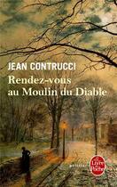 Couverture du livre « Rendez-vous au moulin du diable » de Jean Contrucci aux éditions Lgf