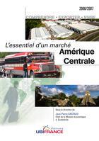 Couverture du livre « L'essentiel d'un marché en amérique centrale » de Mission Economique D aux éditions Ubifrance