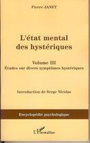 Couverture du livre « L'état mental des hystériques t.3 ; études sur divers cas » de Pierre Janet aux éditions L'harmattan