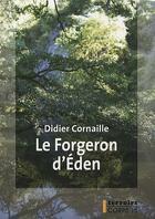 Couverture du livre « Le forgeron d'Eden » de Didier Cornaille aux éditions Corps 16