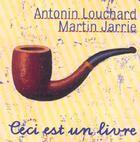 Couverture du livre « Ceci est un livre » de Martin Jarrie et Antonin Louchard aux éditions Thierry Magnier