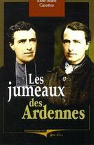 Couverture du livre « Les jumeaux des Ardennes » de Anne-Marie Cazottes aux éditions Cheminements