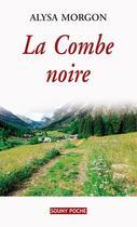 Couverture du livre « La combe noire » de Alysa Morgon aux éditions Lucien Souny