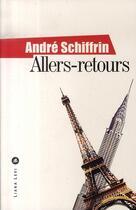 Couverture du livre « Allers-retours » de Andre Schiffrin aux éditions Liana Levi