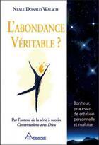 Couverture du livre « L'abondance véritable ? » de Neale Donald Walsch aux éditions Ariane