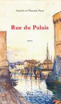 Couverture du livre « Rue du palais » de Philippe Pilet et Arlette Pilet aux éditions Croit Vif