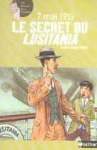Couverture du livre « Le Secret Du Lusitania ; 7 Mai 1915 » de Anne-Marie Paris aux éditions Nathan
