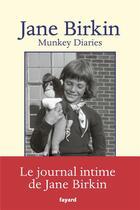 Couverture du livre « Munkey diaries (1957-1982) » de Jane Birkin aux éditions Fayard