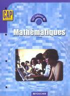 Couverture du livre « Les Cahiers ; Mathematiques , Cap Tertiaires » de Jean-Francois Noel aux éditions Foucher