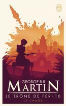 Couverture du livre « Le trône de fer T.10 ; le chaos » de George R. R. Martin aux éditions J'ai Lu