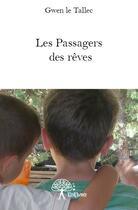 Couverture du livre « Les passagers des rêves » de Gwen Le Tallec aux éditions Edilivre-aparis