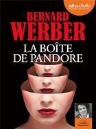 Couverture du livre « La boite de pandore - livre audio 2 cd mp3 » de Bernard Werber aux éditions Audiolib