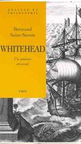 Couverture du livre « Whitehead ; Un Univers En Essai » de Bertrand Saint-Sernin aux éditions Vrin